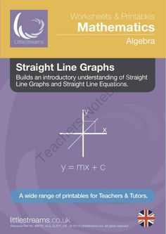 Straight Line Graphs & Equations | Printables & Worksheets | UK from LittleStreams on TeachersNotebook.com -  (48 pages)  - Worksheet & Printables pack on the subject of Straight Line Graphics and Equations. Precisely designed and professionally constructed.