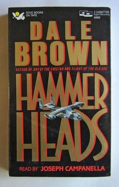 Hammerheads Set by Dale Brown (1993) On Two Cassettes Abridged  Should be made into reality now!  Fantastic book