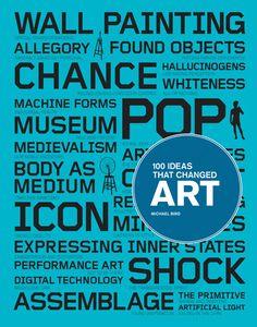 100 Ideas That Changed Art | Brain Pickings