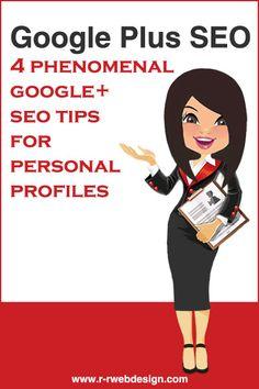 Google Plus SEO – 4 Phenomenal Google+ SEO Tips for Personal Profiles