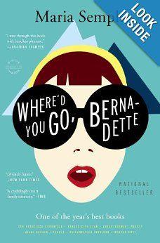 Where'd You Go, Bernadette: A Novel: Maria Semple: