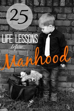 25 Lessons for My Son Before Manhood