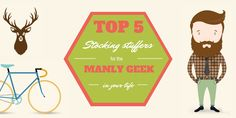 Top 5 Stocking Stuffers for the Manly Geek in Your Life #holidays