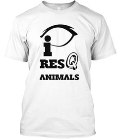 i Res Q Animals | Teespring