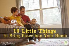 10 Little Things to Bring Peace into Your Home - love this!!