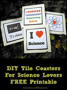 DIY Tile Coasters for the Science Lovers in your life.  A super quick and inexpensive gift to make with the FREE printables included!
