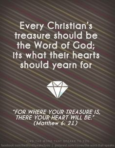 """Matthew 6:21  (Job, a man who was perfect in God's eyes said, """"I have treasured the words of his mouth more than my daily bread."""" Job 1:8 & 23:12)"""