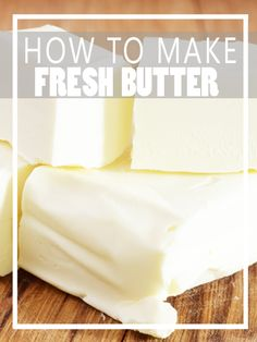 How to Make Fresh Butter - HomesteadingandHealth