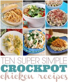 10 Super Simple Crock Pot Chicken Recipes - This Gal Cooks #dinner #easyrecipes #chicken