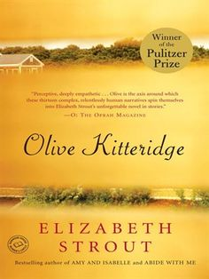 WINNER OF THE PULITZER PRIZE SOON TO BE AN HBO MINISERIES  In a voice more powerful and compassionate than ever before, New York Times bestselling author Elizabeth Strout binds together thirteen rich, luminous narratives into a book with the heft of a novel, through the presence of one larger-than-life, unforgettable character: Olive Kitteridge.