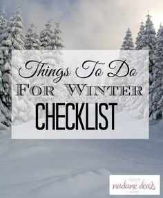 Get this printable Things to do for winter checklist a great way to help remember to have some fun during the hectic holiday season.