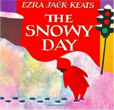 The Snowy Day by Ezra Jack Keats: This book is so beautiful, that it makes me smile just to look at the cover. The colors and simple shapes are mesmerizing to me.