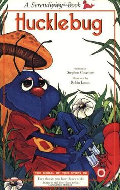 Hucklebug  (Serendipity Books)   by Stephen Cosgrove, http://www.amazon.com/dp/0843176490/ref=cm_sw_r_pi_dp_zHjLpb0QP7ZWT