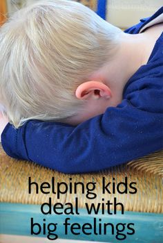 Helping Kids Deal with Big Feelings - a follow after my post on not squashing my kids feelings