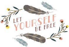 Let Yourself Be Free by Alyssa Nassner