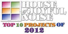 House Of Joyful Noise Top 10 Projects of 2012!   craft-blogging, top-10-projects-crafts-of-year, blogs, crafting, inspiration www.houseofjoyfulnoise.com