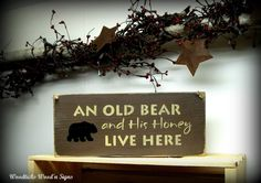 Welcome Signs For Front Door | ... Welcome Sign / An Old Bear and His Honey Live Here/ Front door sign