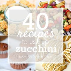 Zucchini coming out your ears? Use one of these 40 recipes to eat up all your zucchini | SixSistersStuff.com