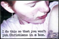 Postsecret: I do this so you won't put Christians in a box.