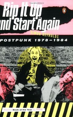 Rip It Up and Start Again: Postpunk 1978-1984 by Simon Reynolds fantastic book on the new wave music movement of the early 80's