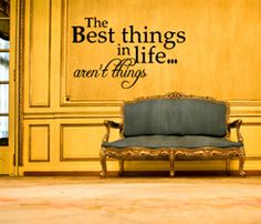Best Things In Life Aren't Things Wall Decals