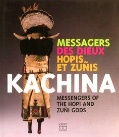 Kachina - Messengers of the Hopi and Zuni Gods