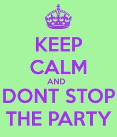 dont stop the party