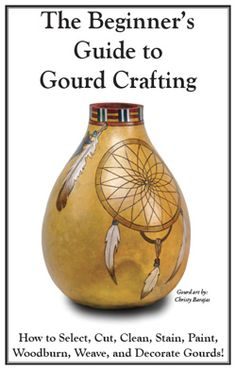 Everything you must know about Gourd Crafting is on this Beginner Guide... You can download it on your computer FREE!