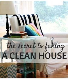 When the queen comes to tea, I want my house to be bona fide clean. Until then, I'm happy to fake it with this little secret.