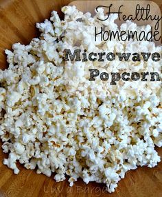 Popcorn lovers!  Did you know that you could make your own Healthy Homemade Microwave Popcorn?   So easy to do and much cheaper!