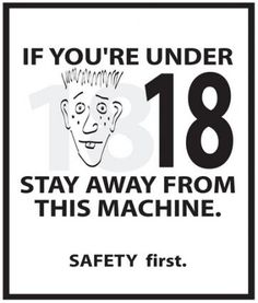 If you are under 18, stay away from this machine.