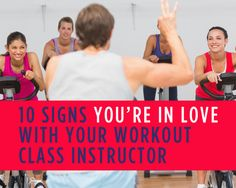 10 Signs You're in Love With Your Workout Class Instructor