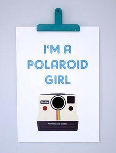 i'm a polaroid girl print life, camera canon, canon girl, art, inspir, quot, print, polaroid girl, photographi