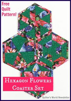 Free Quilted Hexagon Flowers Coaster Set Pattern Download from Quilter's World Newsletter. Sign up for this free newsletter here: www.anniesnewsletters.com.
