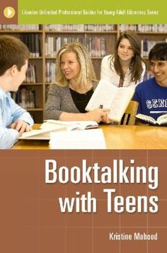 Booktalking with teens / Kristine Mahood. / Santa Barbara, Calif. : Libraries Unlimited, c2010.