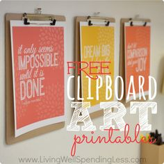 3 Free Motivational Clipboard Art Printables-  a great way to add a pop of color to your desk or office!