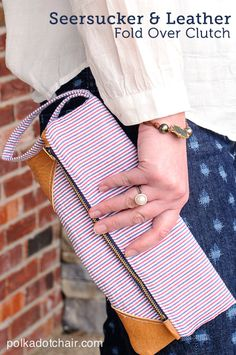 Free Sewing Tutorial : Seersucker & Leather Clutch