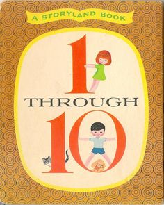 1 Through 10 A Storyland Book written & illustrated by Helen Federico, 1963.