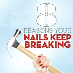 8 Reasons Your Nails Keep Breaking