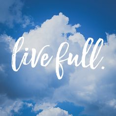 7 Ways to Live Full