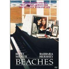 Beaches - best girlfriend movie ever!