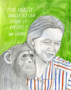 Something to think about. :: Jane Goodall   The Reconstructionists by Lisa Congdon
