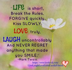 Life...Love...Laugh... https://www.facebook.com/LiveLaughLoveFaithFamilyFriends