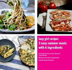 Lazy Girl Recipes: 3 Easy Summer Meals with 6 Ingredients