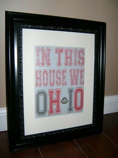 The Ohio State Buckeyes  In This House We OHIO by MadeByCRose, $35.00