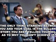 Wolf Of Wall Street Jordan Belfort Quote - Business Insider Quotes Wall, Things Stands, Bullshit Stories, Motivation Quo...