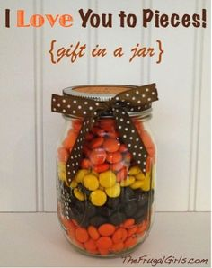 I Love You To Pieces! {gift in a jar!} ~ from TheFrugalGirls.com #reeses #pieces #masonjars