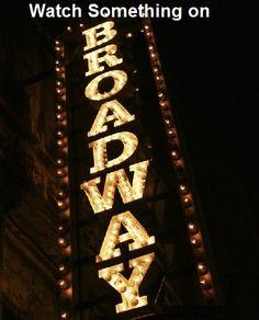 Watch Something on Broadway