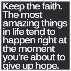 Have faith🙏 Remember This, Life, Inspiration, Quotes, Keepthefaith, Amazing Things, So True, Have Faith, Keep The Faith