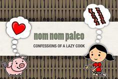 Nom Nom Paleo- recipes!